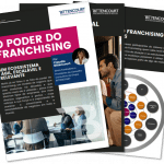 O Poder do Franchising: Um ecossistema ágil, relevante e escalável